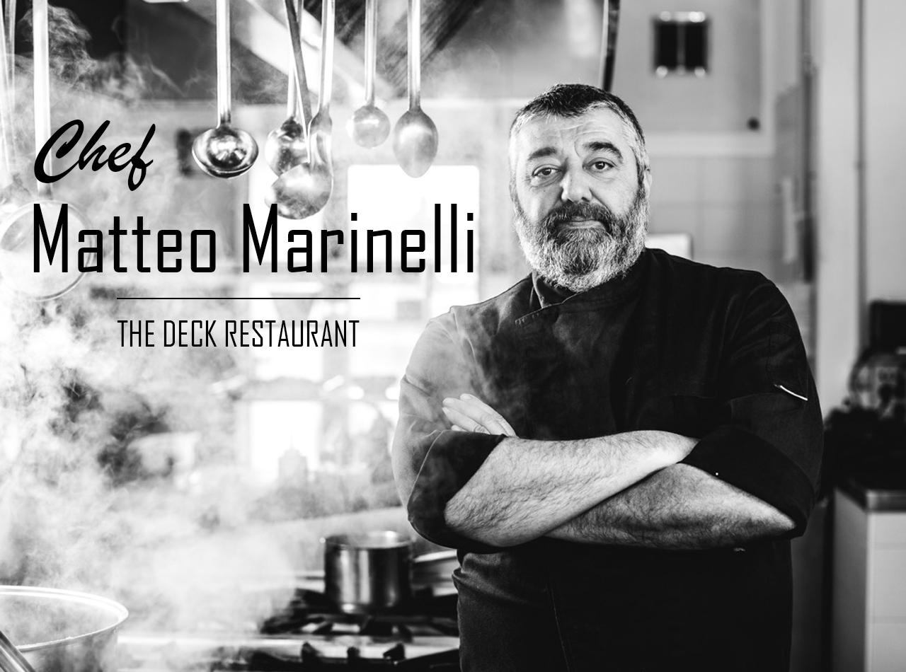 Chef Matteo Marinelli - Ristorante The Deck